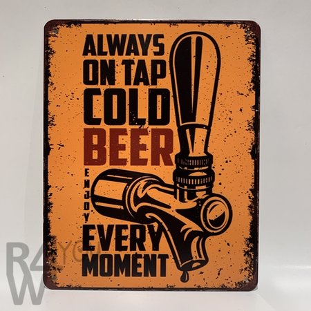 Always on tap, cold beer, every moment