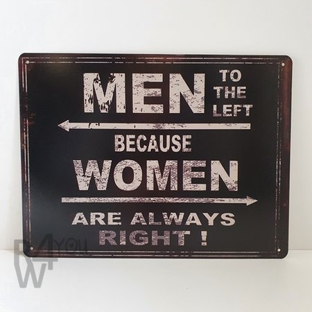 Men to the left, because woman are always right, metalen wandbord